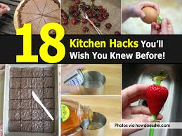 kitchen hacks 18 kitchen hacks you ll wish you knew before