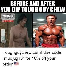 Tough Guy Memes - before and after you dip toughguy chew portable spittoons