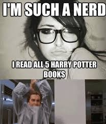 Fake Nerd Girl Meme - such a nerd