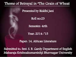betrayal themes in literature theme of betrayal in the grain of wheat by ngugi wa thiongo