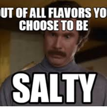 Salty Meme - 25 funny salty meme meme funny quotes and humor