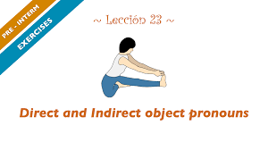 spanish exercises lesson 23 direct indirect object pronouns