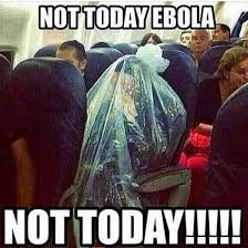 Not Today Meme - not today ebola
