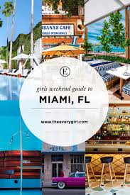 the everygirl u0027s weekend city guide to miami florida the everygirl