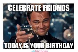 Funny Birthday Meme For Friend - 1birthday greetings inspiring birthday wishes quotes