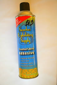 Upholstery Spray Glue Foam U0026 Fabric Adhesive Sanchez Upholstery Supply U2014 Fabric Planet