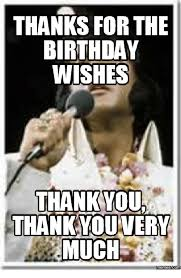 Thank You Very Much Meme - thanks for the birthday wishes thankyou thank you very much memes