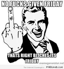 Friday Memes 18 - 18 no fooks given friday meme pmslweb