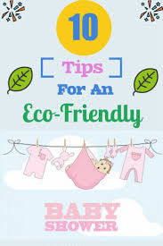 10 tips for throwing an eco friendly baby shower kids saver network