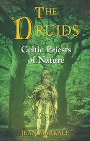 the druids celtic priests of nature jean markale 9780892817030