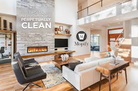 clean house follow these steps to keep your house perpetually clean mopify