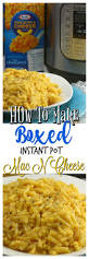 how to make instant pot boxed mac n cheese adventures of a nurse