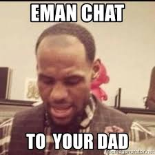 Lebron Hairline Meme - eman chat to your dad lebron hairline meme generator