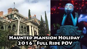 disneyland haunted mansion holiday 2016 full ride pov youtube