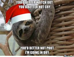 Angry Sloth Meme - santa sloth by recyclebin meme center