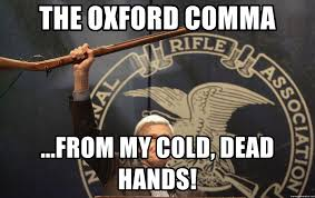Oxford Comma Meme - the oxford comma from my cold dead hands charlton heston nra
