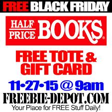 half price gift cards free black friday stuff half price books free tote gift card