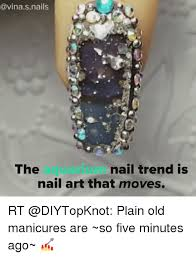 Nail Art Meme - s nails the nail trend is nail art that moves rt plain old manicures