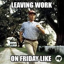 Leaving Work On Friday Meme - leaving work in friday like meme photo golfian com