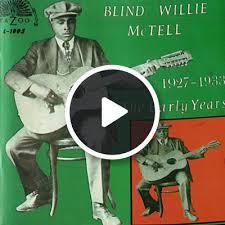 Travelin Blues Blind Willie Mctell Three Women Blues Blind Willie Mctell Shazam