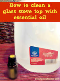 How To Clean A Glass Top Cooktop To Clean A Glass Stove Top With Essential Oil