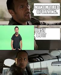 Rock Driving Meme - the rock driving meme imgflip