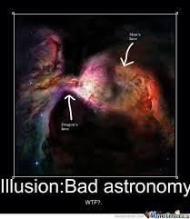 Astronomy Memes - illusion bad astronomy by iggyboylovescars meme center