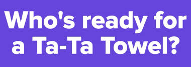 You Re A Towel Meme - so the ta ta towel is a thing and i m not sure how to feel about it