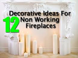 How To Decorate A Non Working Fireplace 12 Decorative Ideas For Non Working Fireplaces