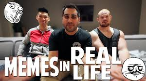 Memes In Real Life - memes in real life youtube