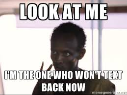 Text Back Meme - mrw she finally texts back 2 hours later adviceanimals