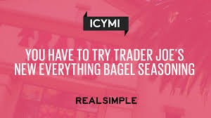 you have to try trader joe u0027s new everything bagel seasoning real