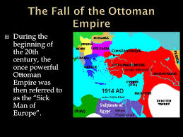 Fall Of Ottoman Empire by Nationalism In The Middle East Ppt Video Online Download