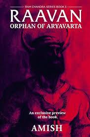 raavan a preview orphan of aryavarta by amish tripathi