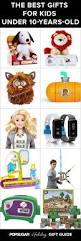 the best gifts for kids under 10 years old 10 years birth and gift