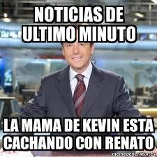 Memes De Kevin - meme matias prats noticias de ultimo minuto la mama de kevin