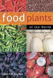 food plants of the world an illustrated guide ben erik van wyk