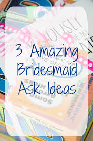 asking bridesmaids ideas castle avenue different bridesmaid ask ideas