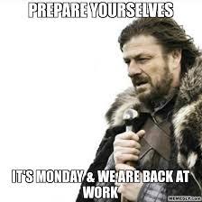 Monday Work Meme - back at work monday meme
