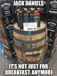 Costco Meme - costco now selling jack daniels by the barrel imgflip