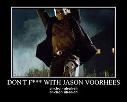 Jason Voorhees Memes - don t f with jason voorhees by volts48 on deviantart