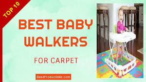 Baby Carpet Best Baby Walkers For Carpet Top 10 Best Baby Walker Reviews