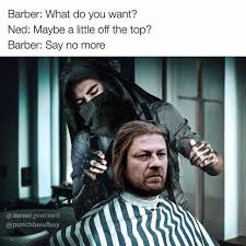Maybe Meme - dopl3r com memes barber what do you want ned maybe a little