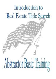 introduction to real estate title search abstractor skills