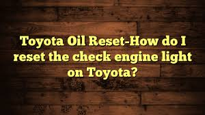 lexus vsc light reset toyota oil reset how do i reset the check engine light on toyota