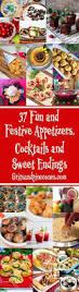37 fun u0026 festive appetizers cocktails u0026 sweet endings