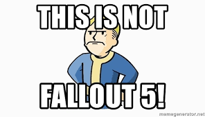 Vault Boy Meme - this is not fallout 5 angry vault boy meme generator
