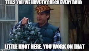 Clark Griswold Meme - scumbag clark griswold imgflip