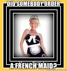 did somebody order a french maid grandma maid meme generator