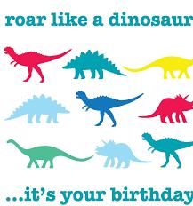 dinosaur birthday roar like a dinosaur happy birthday card by toby tiger